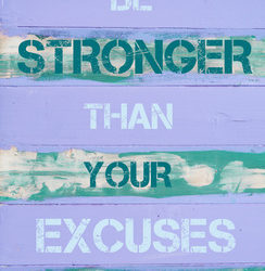 Excuses Only Stop Forward Momentum