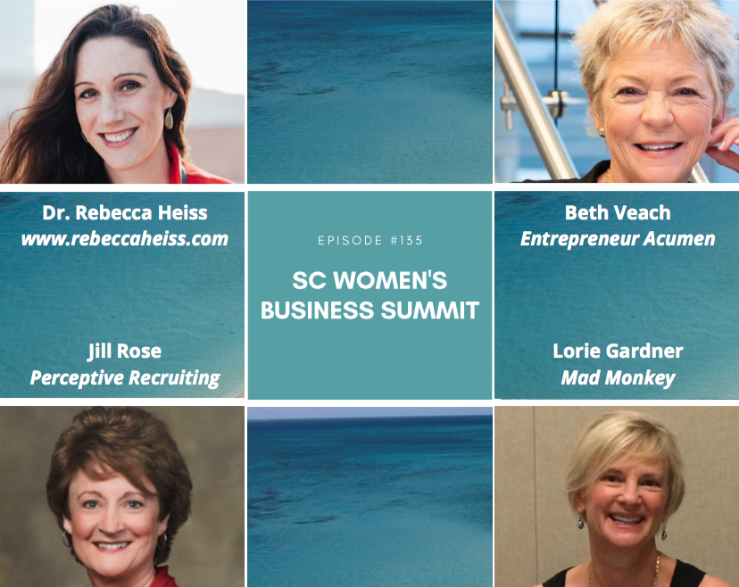 From The 2019 SC WOMEN'S BUSINESS SUMMIT: PART 1 – Dr. Rebecca Heiss, Jill Rose, Beth Veach, And Lorie Gardner