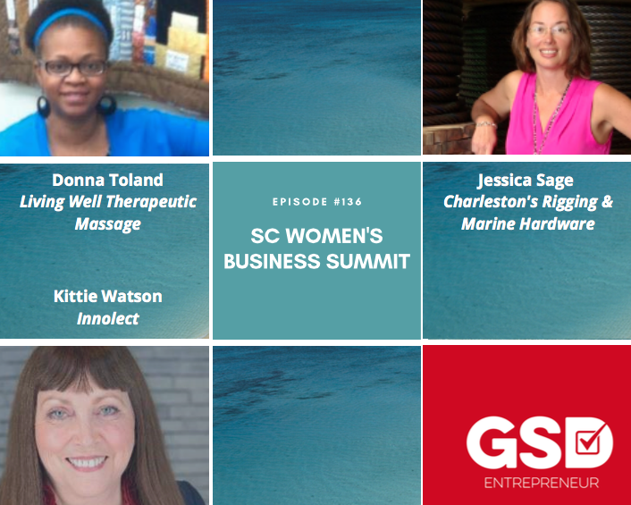From The 2019 SC WOMEN'S BUSINESS SUMMIT: PART 2 –  Donna Toland, Jessica Sage, And Kittie Watson